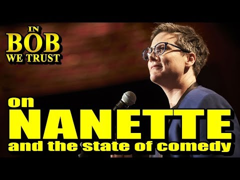 "In Bob We Trust - ON ""NANETTE"" AND THE STATE OF COMEDY"