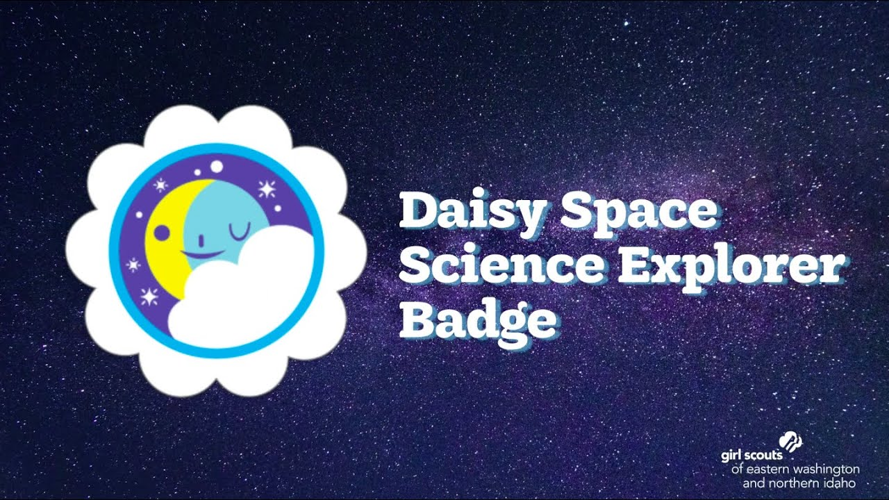 Daisy Space Science Explorer Free Online Girl Scout Badge Programs