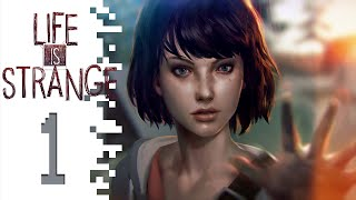 Let's Play Life Is Strange - Part 1 - Unexpected