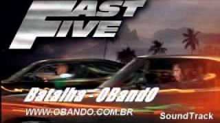 Batalha - OBandO - Fast Five - Soundtrack - Velozes e Furiozos 5 - in Rio