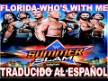 "Florida- Who's With Me ""SummerSlam 2016"" (Sub. al Español)"