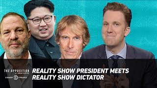 Reality Show President Meets Reality Show Dictator - The Opposition w/ Jordan Klepper