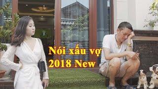 Nói xấu vợ phiên bản lỗi Full HD 4k - Hài Chiến Thắng mới nhất 2018