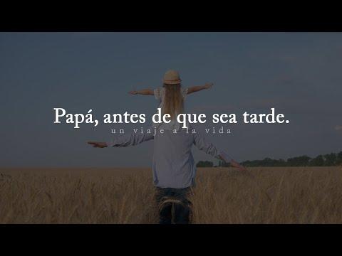 Papá, antes de que sea demasiado tarde...