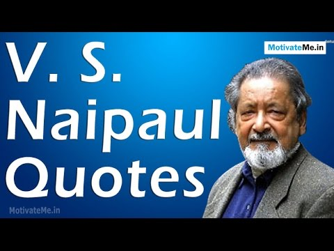 7 Inspiring Quotes of V. S. Naipaul
