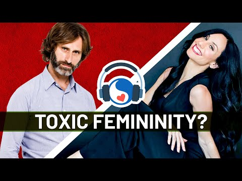 What is Toxic Femininity? - James Marshall & Dr Saida Desilets (Podcast) from YouTube · Duration:  1 hour 40 minutes 8 seconds