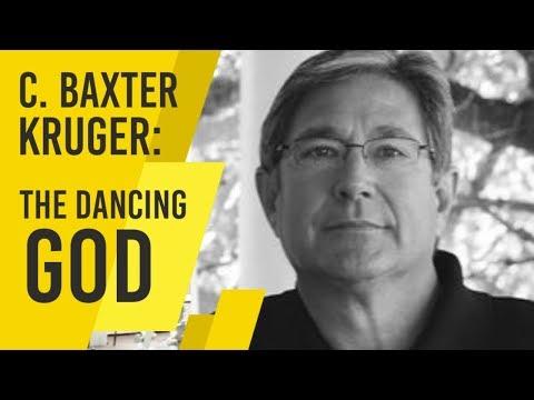 C. Baxter Kruger - The Dancing God