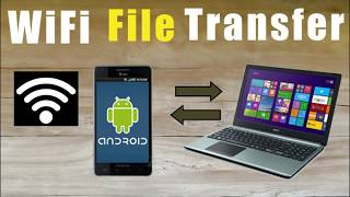 Wireless File Transfer Between Mobile And Computer WiFi File Transfer