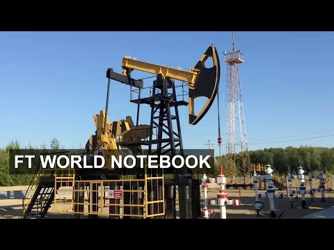 Rosneft redirects effort in western Siberia | FT World Notebook