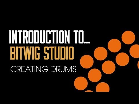 Introduction To Bitwig Studio: 4 - Creating Drums