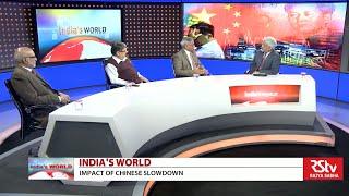 India's World - Impact of Chinese slowdown