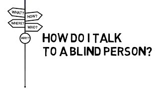 How Do I Talk to a Blind Person?