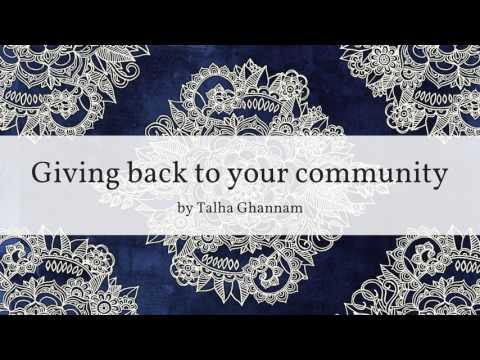 Giving back to your community by Talha Ghannam - Jumu'ah 27/01/17