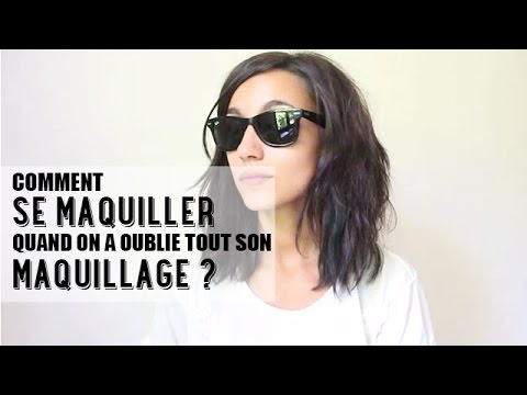 help comment se maquiller quand on a oubli tout son maquillage youtube