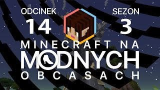 "Minecraft na ""modnych"" obcasach Sezon III #14 - Twilight Forest"