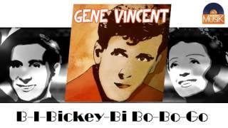Gene Vincent - B I Bickey Bi Bo Bo Go (HD) Officiel Seniors Musik