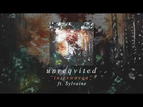 unreqvited | interwoven (ft. sylvaine)