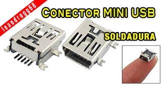 Reparación de conector MINI USB  Soldado -  Repair MINI USB Connector Soldier