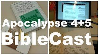 Apocalypse 4 et 5 Biblecast