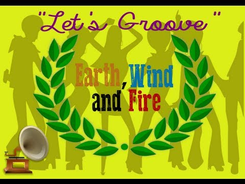 Earth, Wind, & Fire: Lets Groove Lyrics HD