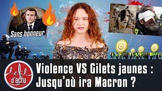 VIOLENCE VS GILETS JAUNES : JUSQU'OÙ IRA MACRON ?