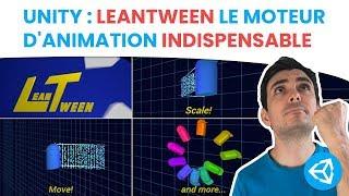 UNITY : LEANTWEEN LE MOTEUR D'ANIMATION INDISPENSABLE !!!!!