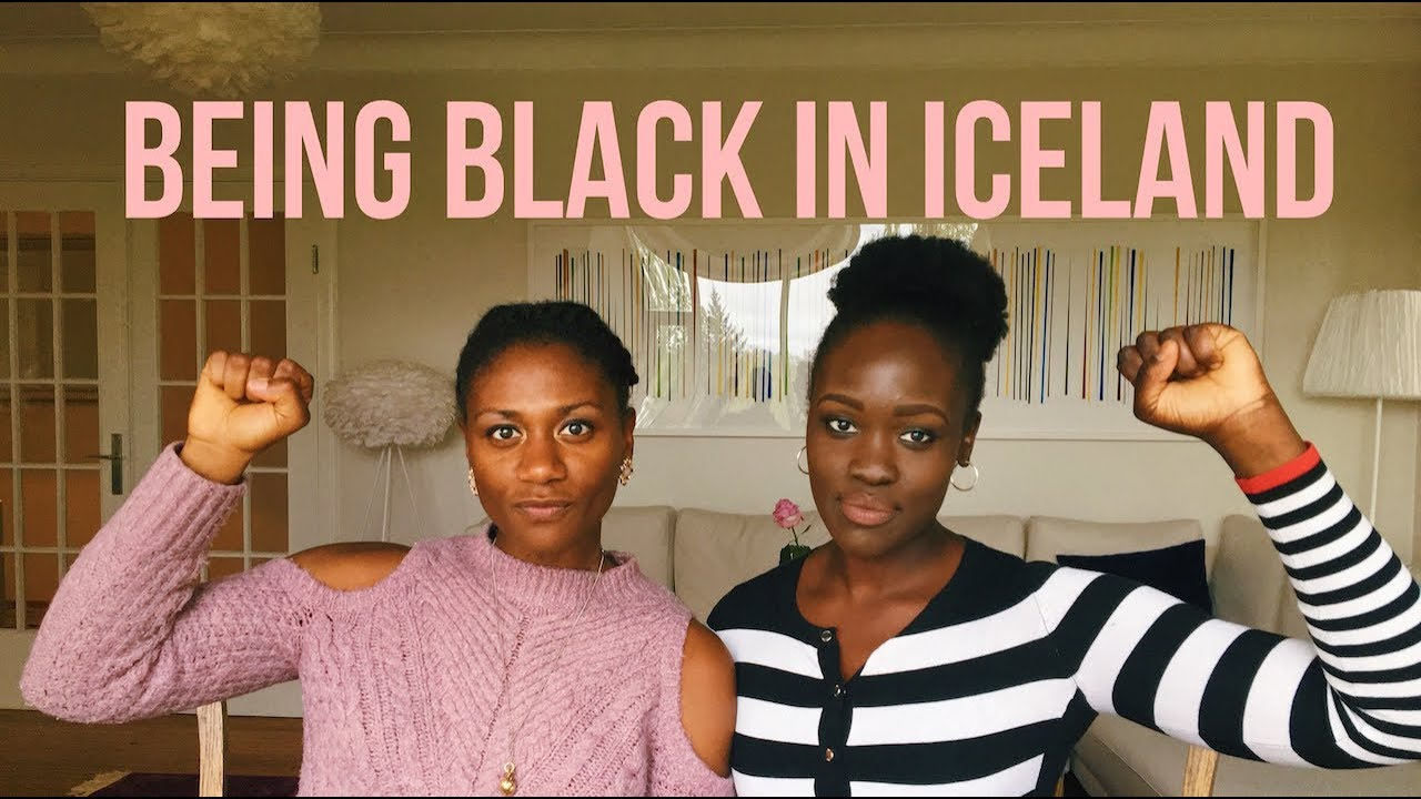 Living in Iceland as a Black Person - Our Personal Experiences