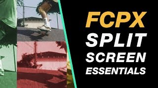 Final Cut Pro X: Split Screen Essentials
