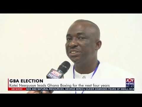 GBA Election: Kotei Neequaye leads Ghana Boxing for the next four years - AM Sports  (23-7-21)
