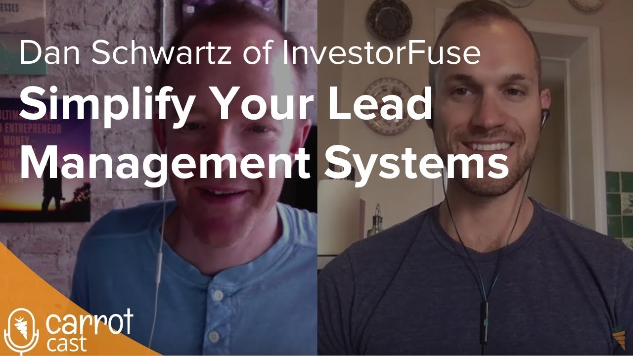 Simplify Your Lead Management Systems To Gain Time Freedom w/ Dan Schwartz of InvestorFuse
