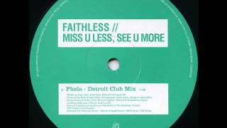 Faithless - Miss You Less See You More (Detroit Club Mix)