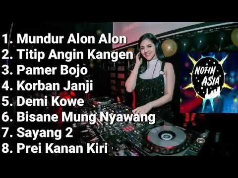 Download DJ NOFIN ASIA- MUNDUR ALON 2 FULL REMIX SLOW BASS