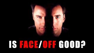 Is FACE/OFF a Good Film?