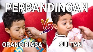 PERBANDINGAN ORANG BIASA VS SULTAN | PART 2