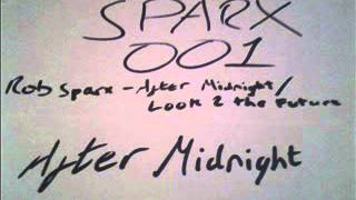 Rob Sparx - After Midnight - SPARX001A
