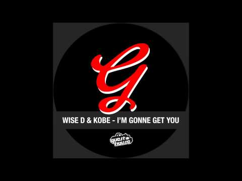 Wise D & Kobe - I'm Gonna Get You