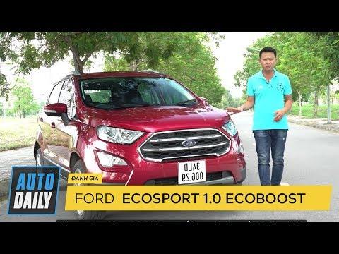 Đánh giá xe Ford EcoSport 2018: Đáng để xuống tiền |AUTODAILY.VN|