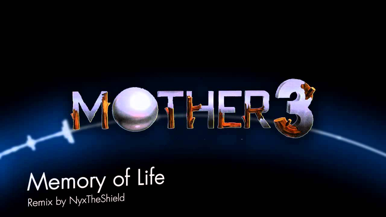 Mother 3 - Memory of Life [NyxTheShield's Remix]