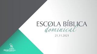 Escola Bíblica Dominical - 21.11.2021