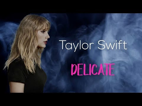 Taylor Swift - Delicate (Lyrics / Lyric Video) | Official / Original | HD | 2018 |