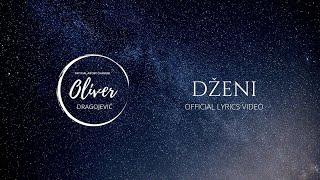 Oliver Dragojević - Dženi (Official lyric video)