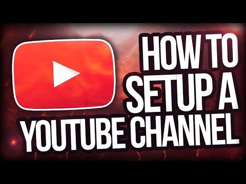 🚨How To Make A Youtube Channel 2018 🚨 - A Quick And Easy Guide For Beginners