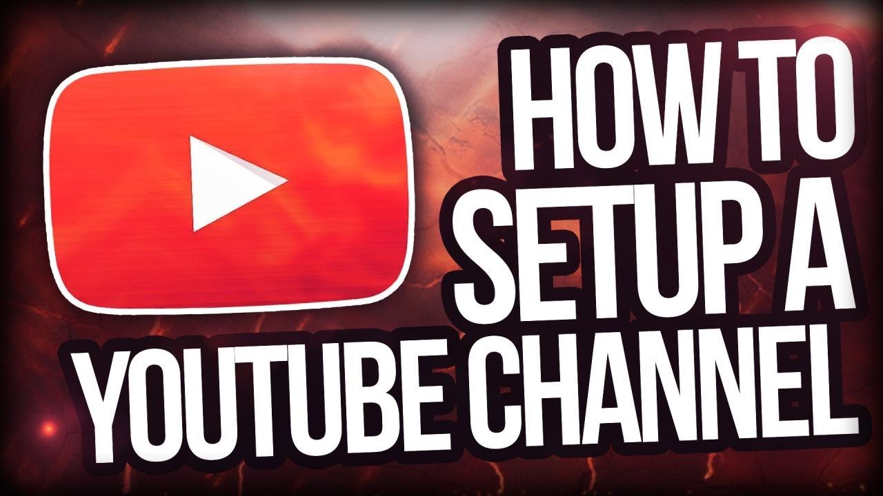 How To Make A Youtube Channel 2019 🚨 - A Quick And Easy ...