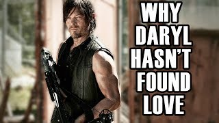 Why Daryl Dixon Hasn't Found Love Explained | The Walking Dead