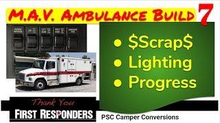 Cash for Scrap, Lighting, Progress - Ambulance Camper Build Conversion RV Freightliner FL60 MAV