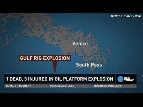 1 dead, 3 hurt in oil platform explosion in Gulf