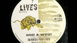 Tad Hunter & Prento Youth - God A Who!