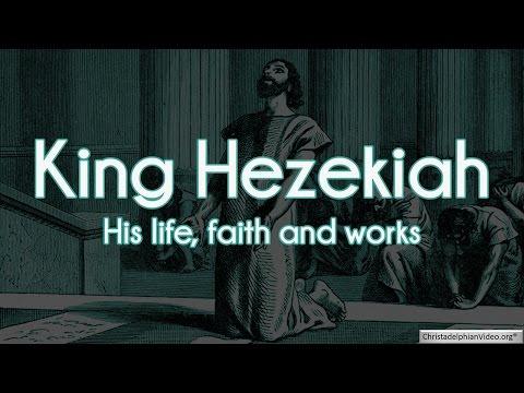 King Hezekiah: His life, faith and works