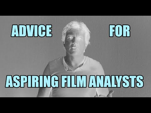 Advice for aspiring film analysts