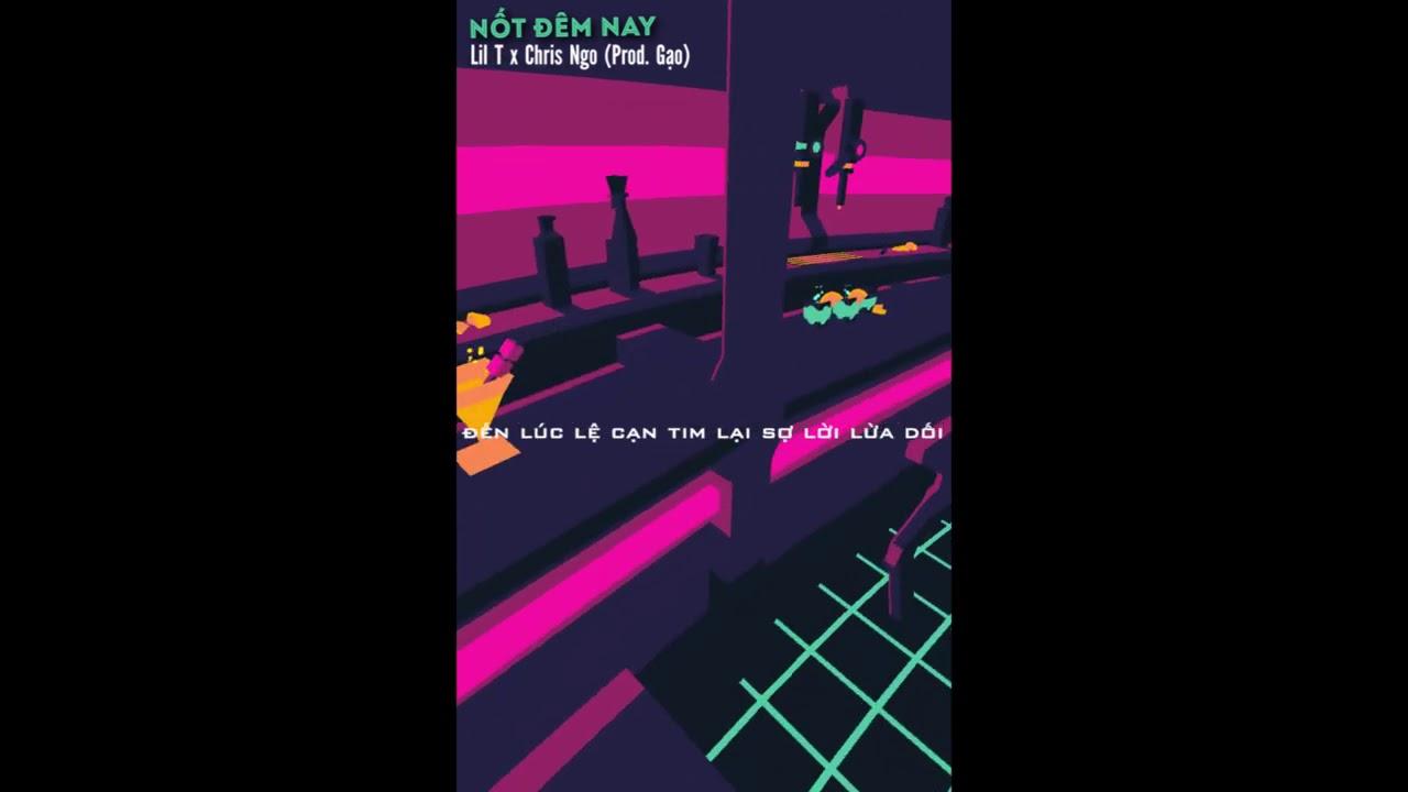 Nốt Đêm Nay - lil T ft. Chris Ngo ft. Gạo | RV Underground